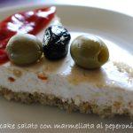 Cheesecake salato con marmellata di peperoni